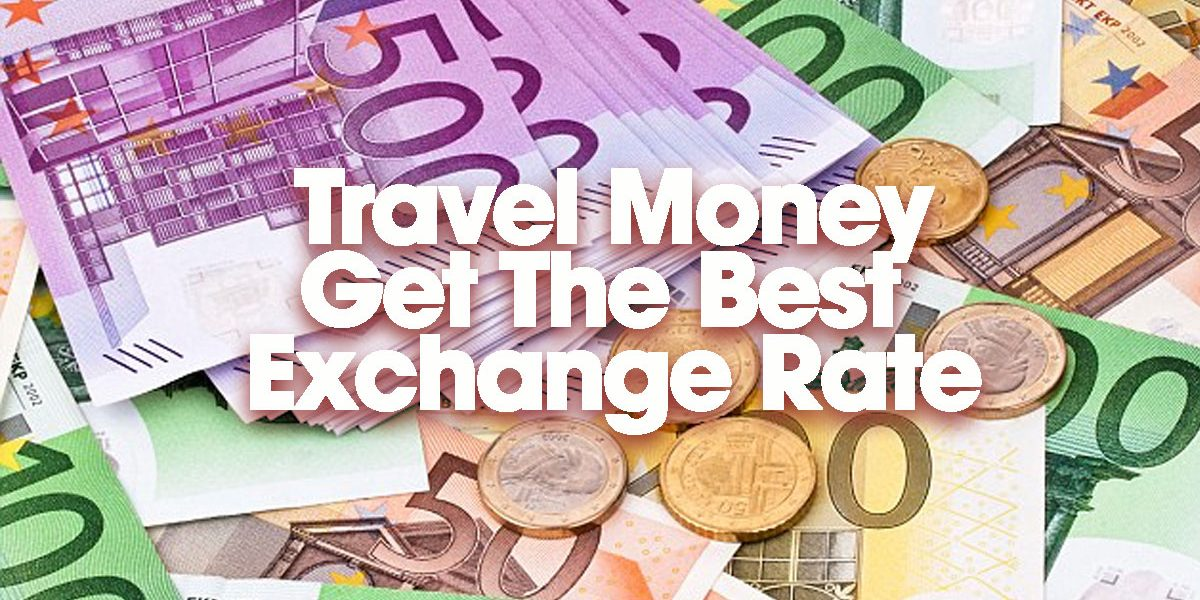 Travel Currency Best Exchange Rates
